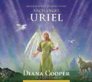 Meditation to Connect with Archangel Uriel - Diana Cooper